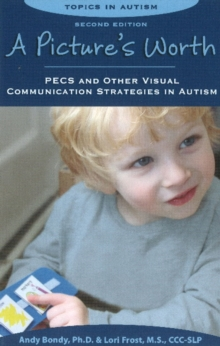 Pictures Worth : PECS & Other Visual Communication Strategies in Autism, Paperback Book
