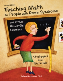Teaching Math to People with Down Syndrome & Other Hands-On Learners : Strategies & Materials, Paperback / softback Book