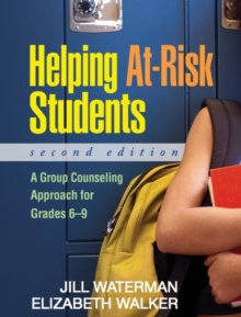 Helping At-Risk Students, Second Edition : A Group Counseling Approach for Grades 6-9, Paperback Book