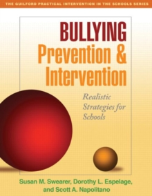 Bullying Prevention and Intervention : Realistic Strategies for Schools, Paperback Book
