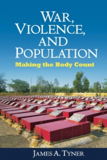 War, Violence, and Population : Making the Body Count, Paperback Book