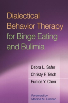 Dialectical Behavior Therapy for Binge Eating and Bulimia, Hardback Book
