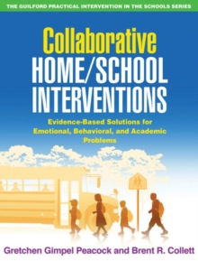 Collaborative Home/School Interventions : Evidence-Based Solutions for Emotional, Behavioral, and Academic Problems, Paperback / softback Book