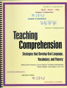 Teaching Comprehension : Strategies That Develop Oral Language, Vocabulary, and Fluency, Paperback Book