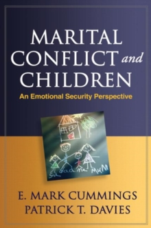 Marital Conflict and Children : An Emotional Security Perspective, Hardback Book