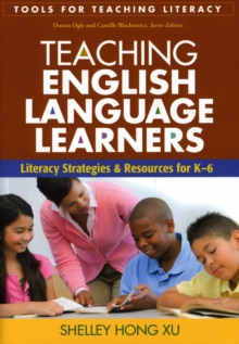 Teaching English Language Learners : Literacy Strategies and Resources for K-6, Paperback Book