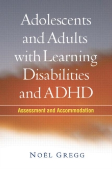 Adolescents and Adults with Learning Disabilities and ADHD : Assessment and Accommodation, Paperback / softback Book