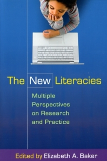 The New Literacies : Multiple Perspectives on Research and Practice, Paperback / softback Book