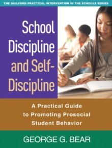 School Discipline and Self-Discipline : A Practical Guide to Promoting Prosocial Student Behavior, Paperback / softback Book