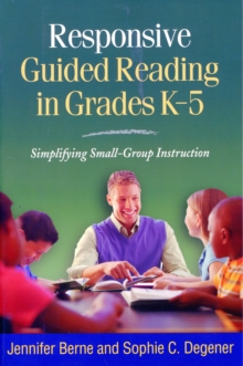 Responsive Guided Reading in Grades K-5 : Simplifying Small-Group Instruction, Paperback Book