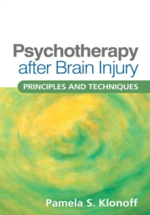 Psychotherapy after Brain Injury : Principles and Techniques, Hardback Book
