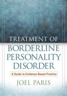 Treatment of Borderline Personality Disorder : A Guide to Evidence-Based Practice, Paperback / softback Book