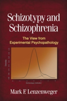 Schizotypy and Schizophrenia : The View from Experimental Psychopathology, Hardback Book