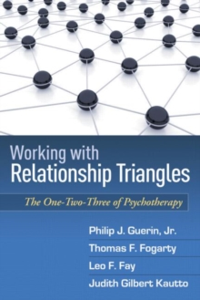 Working with Relationship Triangles : The One-Two-Three of Psychotherapy, Paperback Book