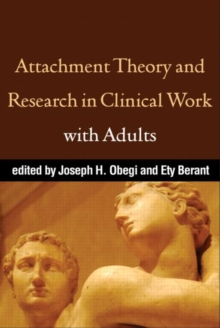 Attachment Theory and Research in Clinical Work with Adults, Paperback / softback Book