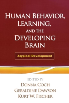 Human Behavior, Learning, and the Developing Brain : Atypical Development, Paperback Book