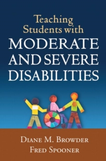 Teaching Students with Moderate and Severe Disabilities, Hardback Book