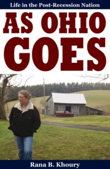 As Ohio Goes : Life in the Post-Recession Nation, Paperback / softback Book