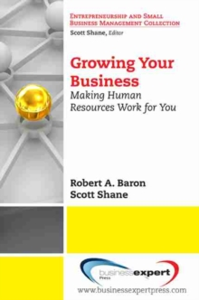 Growing Your Business : Making Human Resources Work for You, Paperback / softback Book