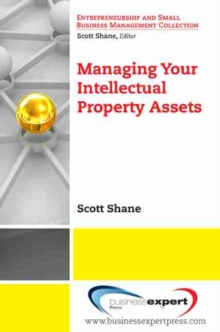 Managing Your Intellectual Property Assets, Paperback Book