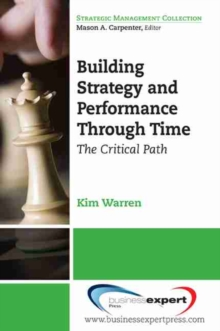 Building Strategy and Performance through Time: The Critical Path, Paperback / softback Book