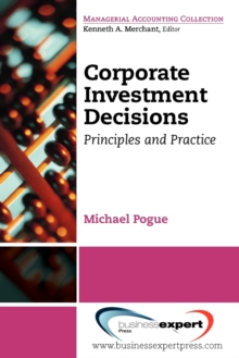 Corporate Investment Decisions : Principles and Practice, Paperback / softback Book