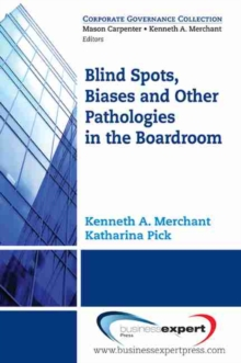 Blind Spots, Biases and Other Pathologies in the Boardroom, Paperback Book
