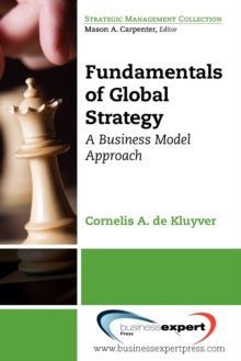 Fundamentals of Global Strategy : A Business Model Approach, Paperback / softback Book