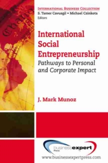 International Social Entrepreneurship : Pathways to Personal and Corporate Impact, Paperback Book