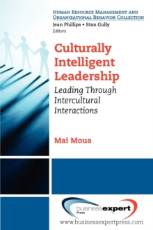 Culturally Intelligent Leadership: Leading Through Intercultural Interactions, Paperback / softback Book