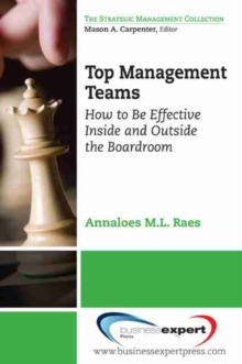 Top Management Teams : How to Be Effective Inside and Outside the Boardroom, Paperback / softback Book