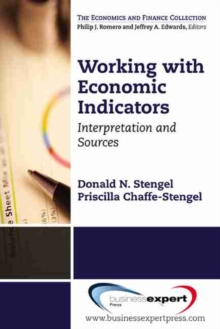 Working with Economic Indicators : Interpretation and Sources, Paperback / softback Book