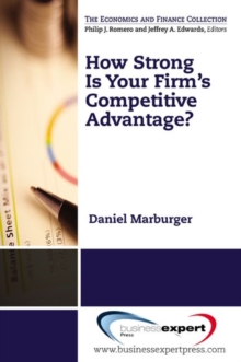 How Strong is Your Firm's Competitive Advantage?, Paperback / softback Book