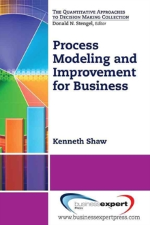Process Modeling and Improvement for Business, Paperback / softback Book