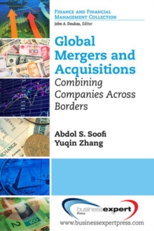 Global Mergers and Acquisitions: Combining Companies Across Borders, Paperback / softback Book