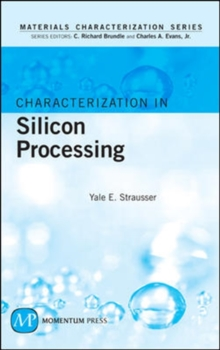 Characterization in Silicon Processing, Hardback Book