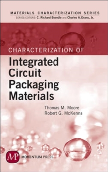 Characterization of Integrated Circuit Packaging Materials, Hardback Book