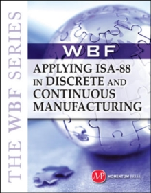 The Applying ISA-88 and Discrete and Continuous Manufacturing, Hardback Book