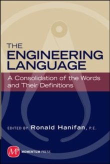 The Engineering Language : A Consolidation of the Words and Their Definitions, Paperback / softback Book