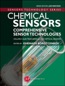 Chemical Sensors : Comprehensive Sensor Technologies Electrochemical and Optical Sensors Volume 5, Hardback Book