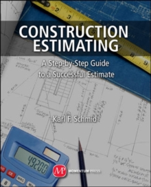 Construction Estimating : A Step-by-Step Guide to a Successful Estimate, Paperback Book