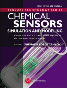 Chemical Sensors : Chemical Sensors Microstructural Characterization and Modeling of Metal Oxides Volume 1, Hardback Book