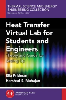 Heat Transfer Virtual Lab for Students and Engineers: Theory and Guide for Setting Up, Paperback / softback Book