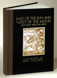 East of the Sun and West of the Moon : Old Tales from the North, Hardback Book