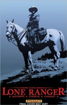 The The Lone Ranger : The Lone Ranger Volume 4: Resolve Resolve Volume 4, Paperback Book