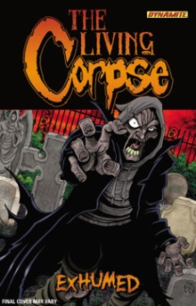 Living Corpse: Exhumed : The Living Corpse: Exhumed Exhumed, Paperback / softback Book