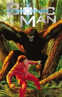 Bionic Man : The Bionic Man Volume 2: Bigfoot Bigfoot Volume 2, Paperback / softback Book