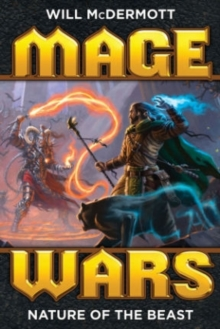 Mage Wars: Nature of the Beast, Paperback / softback Book