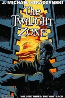 The Twilight Zone Volume 3 : The Way Back, Paperback / softback Book