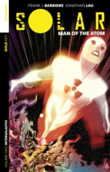 Solar: Man of the Atom Volume 2: Intergalactic, Paperback / softback Book